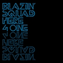Here 4 One/Blazin' Squad
