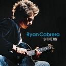 Shine On (93924) (Online Music)/Ryan Cabrera