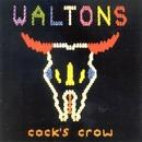 Cock's Crow/Waltons