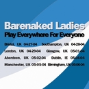 Everywhere For Everyone Glasgow, UK 5/01/04/Barenaked Ladies