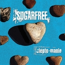 Clepto-manie/Sugarfree