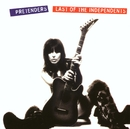 Last Of The Independents/Pretenders