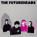 The Futureheads (new version)/The Futureheads