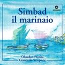 Simbad Il Marinaio (Balletto In Un Prologo, Sette Scene E Finale)/Oberdan Fratini / Giancarlo Scarpone