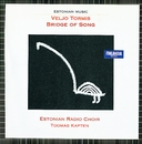 Bridge of Song/Estonian Radio Choir And Toomas Kapten