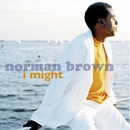 I Might/Norman Brown