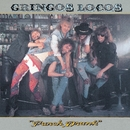 Punch Drunk/Gringos Locos