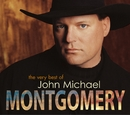 The Very Best Of John Michael Montgomery/John Michael Montgomery