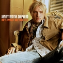 Hey, What Do You Say/Kenny Wayne Shepherd