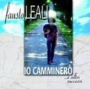 Io Camminerò...e Altri Successi/Fausto Leali