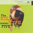 Gimme Five/The Killjoys