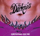 Growing On Me/The Darkness