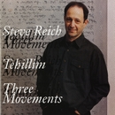 Tehillim/Three Movements/Steve Reich