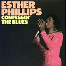 Confessin' The Blues/Esther Phillips