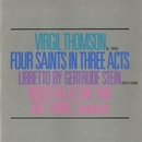 Virgil Thomson/Gertrude Stein: Four Saints In Three Acts/Joel Thome/Orchestra Of Our Time