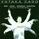 French Spectacular/Yutaka Sado & Orchestre Philharmonique de Radio France