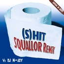 (S) Hit Squallor Remix/Squallor