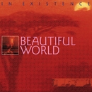 In Existence (digitally remastered version)/Beautiful World