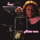 Notte rosa/Umberto Tozzi