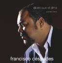 Dicen que el alma - Grandes exitos/Francisco Céspedes