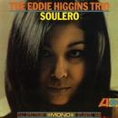 Soulero/The Eddie Higgins Trio
