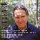 Leon Kirchner: Concerto; Trio; Five Pieces; Music for 12/Boston Symphony Chamber Players