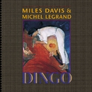 Dingo - Selections From The Motion Picture Soundtrack/Miles Davis & Michel LeGrand