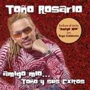 Amigo Mio... Toño y sus exitos/Toño Rosario