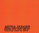 Please Don't Turn Me On/Artful Dodger