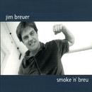 Smoke 'N' Breu/Jim Breuer