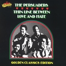 Thin Line Between Love & Hate: Golden Classics/The Persuaders