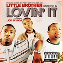 Lovin' It (Explicit Online Version)/Little Brother