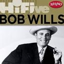 Rhino Hi-Five: Bob Wills & His Texas Playboys/Bob Wills and His Texas Playboys