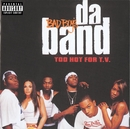 Too Hot For T.V./Bad Boy's Da Band