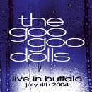 Live In Buffalo July 4th, 2004 (Live CD/DVD)/Goo Goo Dolls