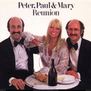 Reunion (Digital Version)/Peter, Paul & Mary