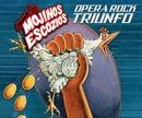 Opera Rock Triunfo/Mojinos escozios