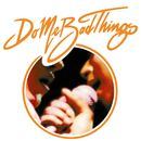 What's Hideous (Digital Release)/Do Me Bad Things