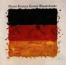 Wunderkinder/Heinz Rudolf Kunze