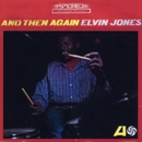 And Then Again/Elvin Jones
