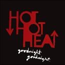 Goodnight Goodnight/Hot Hot Heat