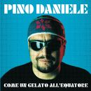 Come Un Gelato All' Equatore/Pino Daniele