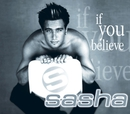 If You Believe/Sasha
