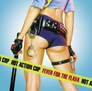 Fever For The Flava (Online Music)/Hot Action Cop