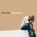 Drive Me Crazy (feat. Mr. Easy) [Radio Mix]/Kevin Lyttle
