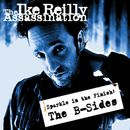 The B-Sides/The Ike Reilly Assassination