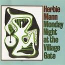 Monday Night At The Village Gate/Herbie Mann