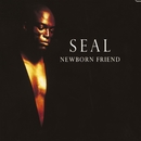 Newborn Friend (U.S. Maxi Single 41764)/Seal