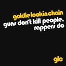 Guns Don't Kill People, Rappers Do (download)/Goldie Lookin Chain