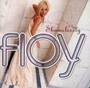 Shamelessly/Floy